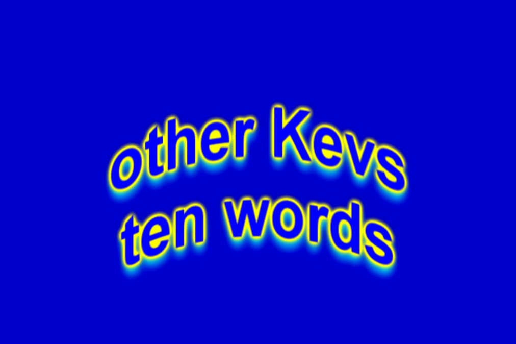 Other Kev Ten Words: Isle of dogs